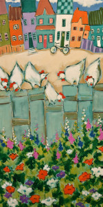 "SOLD ""Les Poules du Village,"" by Claudette Castonguay 12 x 24 – acrylic $700 Unframed"